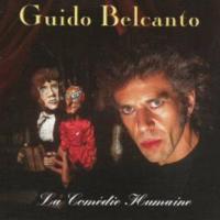 Guido Belcanto - La Comedie Humaine