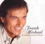 Frank Michael - Il Est Toujours Question D'amour...