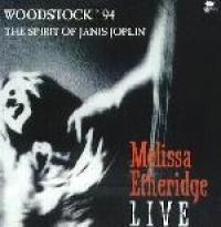 Melissa Etheridge - Woodstock '94 The Spirit Of Janis Joplin