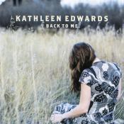 Kathleen Edwards - Back to Me