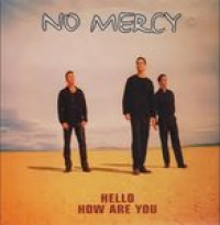No Mercy - Hello How Are You (single)