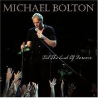 Michael Bolton - Til The End Of Forever