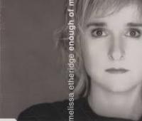 Melissa Etheridge - Enough Of Me