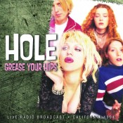 Hole - Grease Your Hips