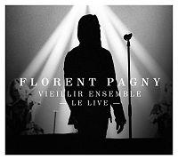 Florent Pagny - Vieillir ensemble - Le live