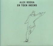 Alex Roeka - En toen ineens