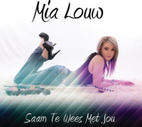 Mia Louw - Saam te wees met jou