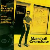 Marshall Crenshaw - The 9 Volt Years