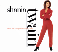 Shania Twain - Whose Bed Have Your Boots Been Under? (USA Promo CD)