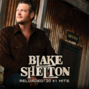 Blake Shelton - Reloaded: 20 Number 1 Hits