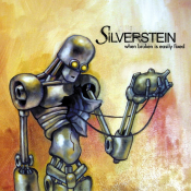 Silverstein - When Broken Is Easily Fixed