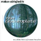 Mike Oldfield - The Uncomplete