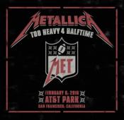 Metallica - Too Heavy 4 Halftime
