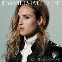 Jess Mills - Twist Of Fate
