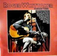 Roger Whittaker - Durham Town (1982)
