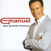 Emanuel - Que grande bronca