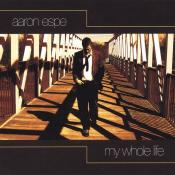 Aaron Espe - My Whole Life