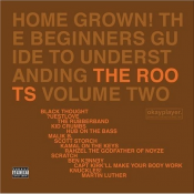 The Roots - Home Grown! The Beginners Guide to Understanding the Roots Volume Two