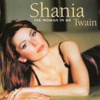 Shania Twain - The Woman In Me (European re-release)
