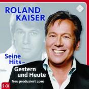 Roland Kaiser - Seine Hits – Gestern Und Heute