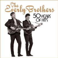The Everly Brothers - 50 Years Of Hits