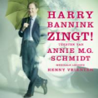 Harry Bannink - Zingt! Teksten van Annie M.G. Schmidt