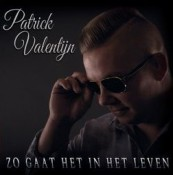 Patrick Valentijn - Zo gaat het in het leven