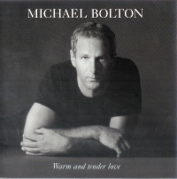 Michael Bolton - Warm And Tender Love