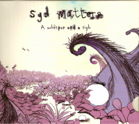 Syd Matters - A Whisper And A Sigh