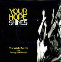 The Walkabouts - Your Hope Shines