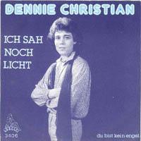 Dennie Christian - Ich sah noch Licht