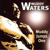 Muddy Waters - Muddy Jumps One