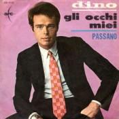Dino (Italia) - Gli occhi miei / Passano