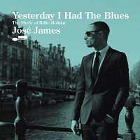 José James - Yesterday I Had The Blues - The Music Of Billie Holiday (2015)