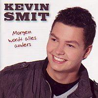 Kevin Smit - Morgen Wordt Alles Anders