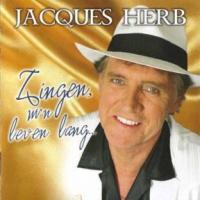 Jacques Herb - Zingen, m'n leven lang...