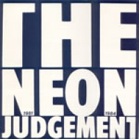 The Neon Judgement - The Neon Judgement '81-'84 (vinyl)