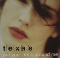 Texas - Put Your Arms Around Me (1997)