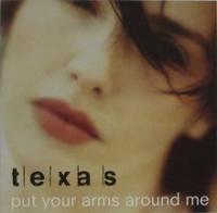 Texas - Put Your Arms Around Me