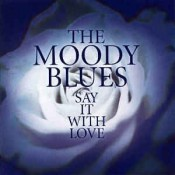 The Moody Blues - Say It With Love