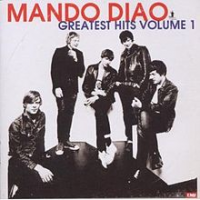 Mando Diao - Greatest Hits Volume One