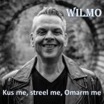 Wilmo - Kus me, streel me, omarm me