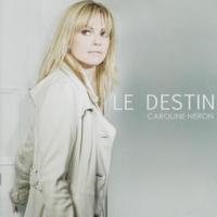 Caroline Néron - Le Destin