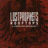 Lostprophets - Rooftops (A Liberation Broadcast)