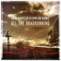 Mark Knopfler - All The Roadrunning (with Emmylou Harris)