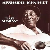 Mississippi John Hurt - Last Sessions