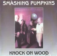 The Smashing Pumpkins - Knock On Wood