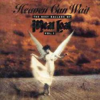 Meat Loaf - Heaven Can Wait - The Best Ballads Of Meat Loaf (Vol. 1)