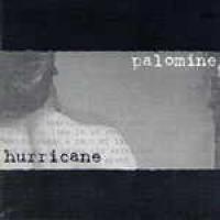 Palomine - Hurricane