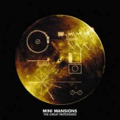 Mini Mansions - The Great Pretenders